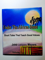 Under The African Moon  - Short Tales That Teach Good Values.