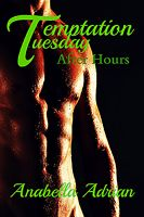 Anabella Adrian - After Hours (Temptation Tuesday)