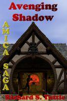Richard S. Tuttle - Avenging Shadow (Amica Saga #1)