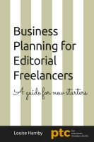 Louise Harnby - Business Planning for Editorial Freelancers: A Guide for New Starters