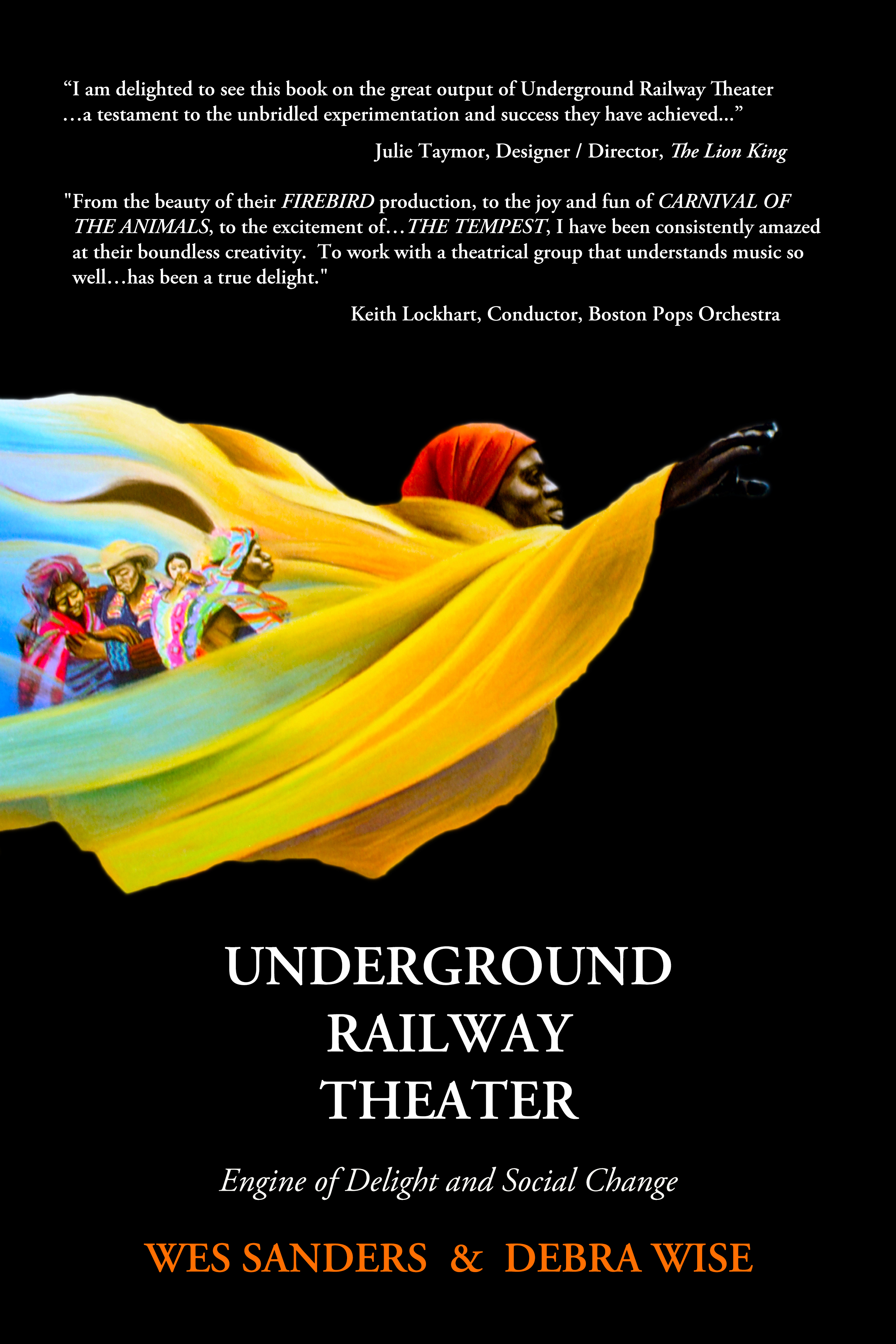 Underground Railway Theater, Engine of Delight & Social Change, an Ebook by  Wes Sanders & Debra Wise