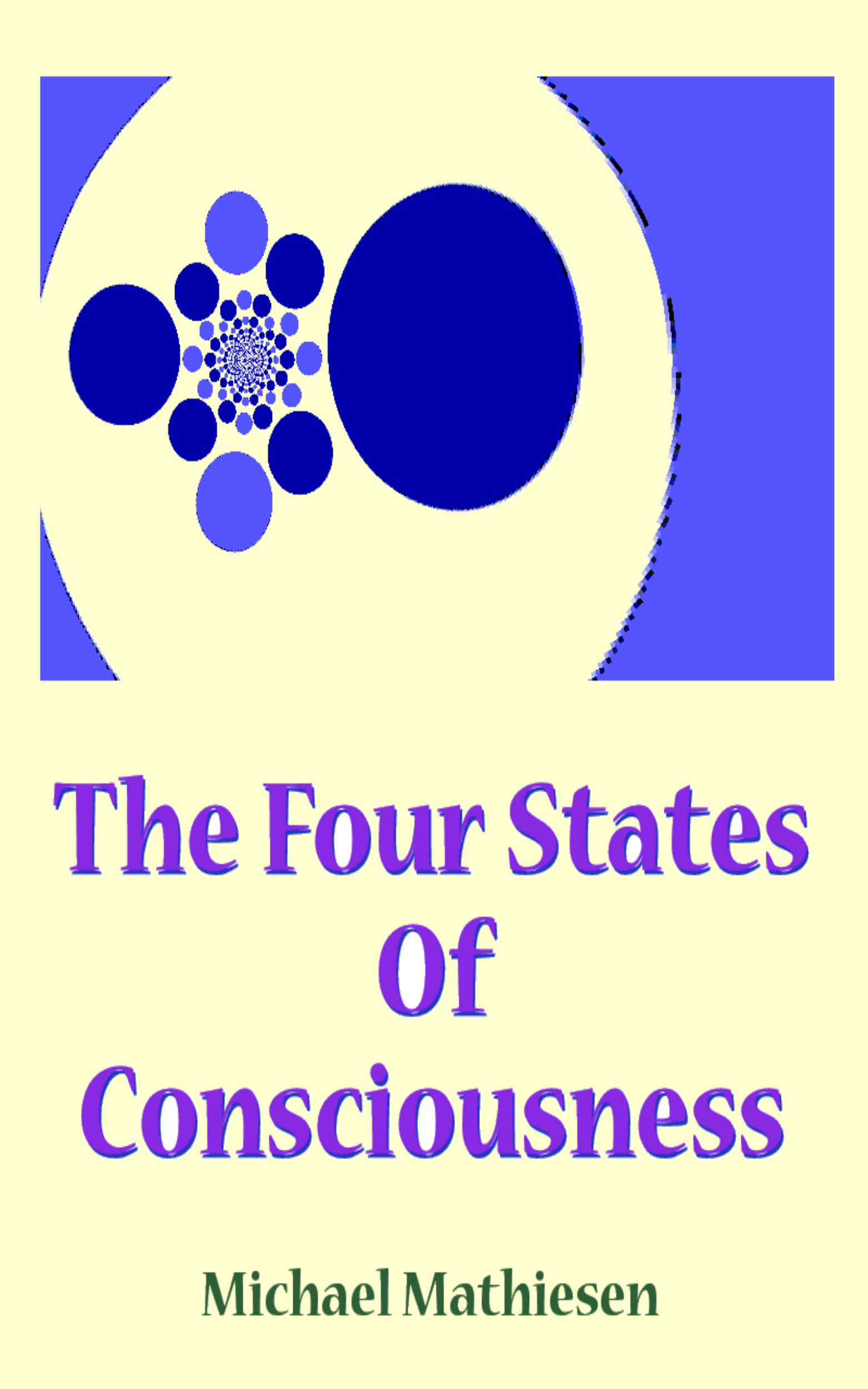 The Four States Of Consciousness, an Ebook by Michael Mathiesen