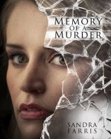 Memory of a Murder by Sandra Farris