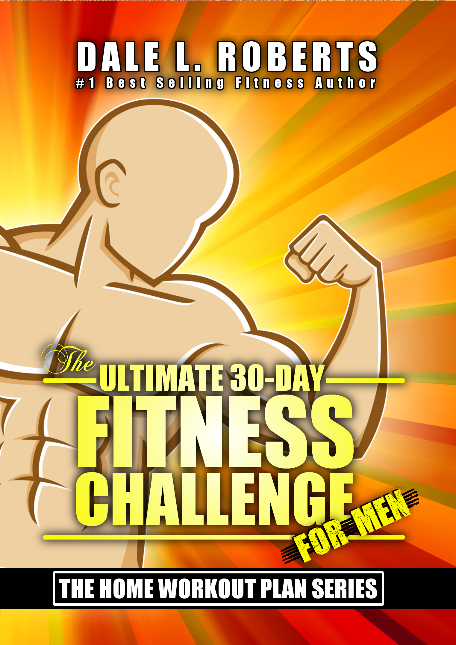 The Ultimate 30 Day Fitness Challenge For Men Home Workout Plan