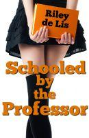 Riley de Lis - Schooled By The Professor (BDSM Erotica)