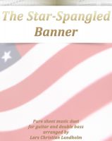 Pure Sheet Music - The Star-Spangled Banner Pure sheet music duet for guitar and double bass arranged by Lars Christian Lundholm