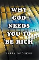 Cover for 'Why God Needs You To Be Rich'