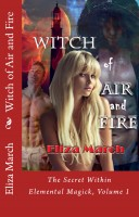 Eliza March - Witch of Air and Fire: The Secret Within