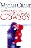 Megan Crane - Come Home for Christmas, Cowboy