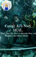BookCaps - Career As a Navy SEAL: What They Do, How to Become One, and What the Future Holds!