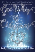 Roslyn Hardy Holcomb & Lisa G Riley - Gee Whiz It's Christmas