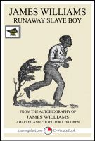 LearningIsland.com - James Williams: Runaway Slave Boy: Educational Version