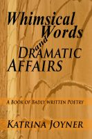 Cover for 'Whimsical Words and Dramatic Affairs'