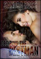 Sandra Ross - Desiring the Best Man: Love at First Sight Story
