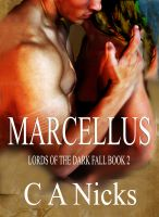 C A Nicks - Lords Of The Dark Fall 2, Marcellus