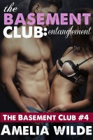 Amelia Wilde - The Basement Club: Entanglement: A Forbidden Taboo Romance
