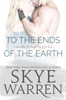 Skye Warren - To the Ends of the Earth