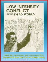 Progressive Management - Low-Intensity Conflict in the Third World: Middle East, Soviets, Russia, Latin America, South Africa, Southeast Asia, United States Policy and Strategic Planning