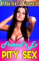 Cheri Verset - Friend's Ex Pity Sex (erotic playground sweet erotica)
