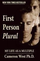 Cameron West - First Person Plural: My Life as a Multiple