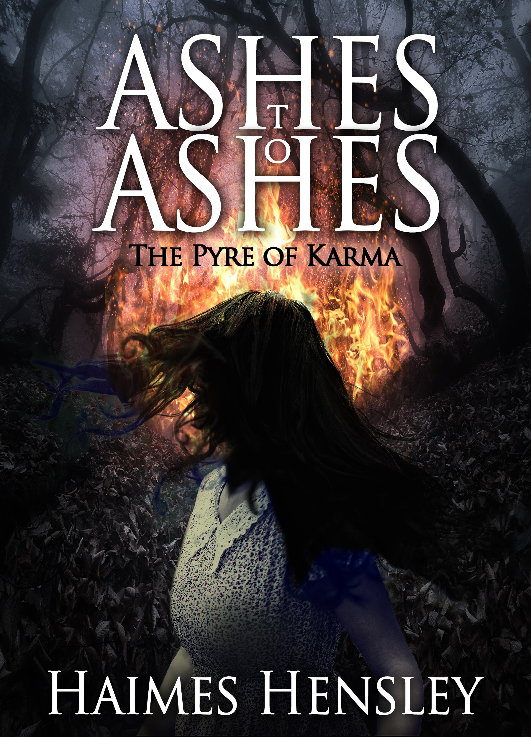 Ashes to Ashes, The Pyre of Karma, an Ebook by Haimes Hensley