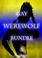 Laurent Jarr - Werewolf Gay Erotica Bundle 3 (Three Gay Paranormal Erotic Romance - Werewolf Alpha)