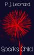 Sparks Child by P.J. Leonard