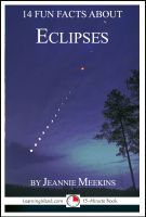Jeannie Meekins - 14 Fun Facts About Eclipses: A 15-Minute Book