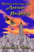Richard S. Tuttle - Ancient Prophecy (Targa Trilogy #3)