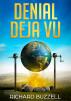 Denial Deja Vu by Richard Buzzell
