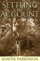 Shayne Parkinson - Settling the Account (Promises to Keep: Book 3)