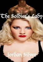 Jordan Silver - The Soldier's Lady