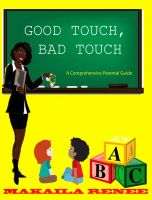 Makaila Renee - Good Touch, Bad Touch (A Comprehensive Parental Guide)