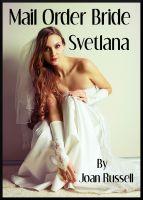 Joan Russell - Mail Order Bride: Svetlana - Gangbang