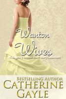 Catherine Gayle - Wanton Wives: An Anthology of Regency Erotic Short Stories