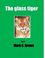 Mark C Brown - The Glass Tiger