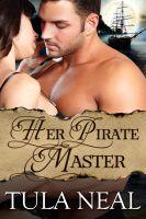 Tula Neal - Her Pirate Master