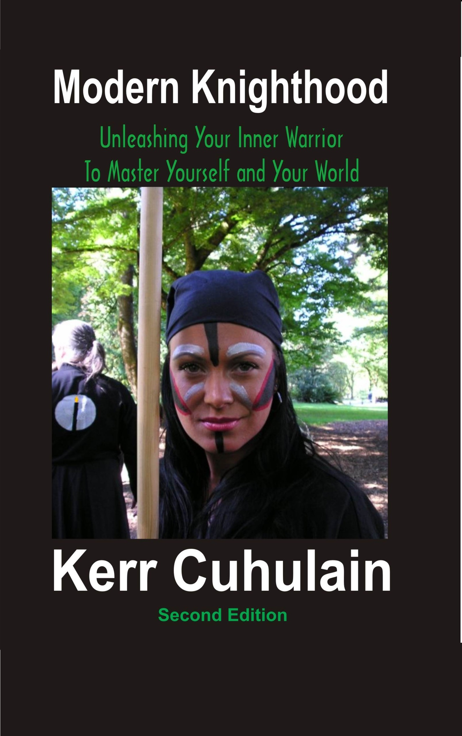 Modern Knighthood: Unleashing Your Inner Power to Master Yourself and the  World  2nd Edition, an Ebook by Kerr Cuhulain