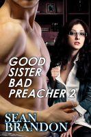 Sean Brandon - Good Sister Bad Preacher 2