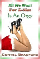 Contel Bradford - All We Want For X-Mas Is An Orgy