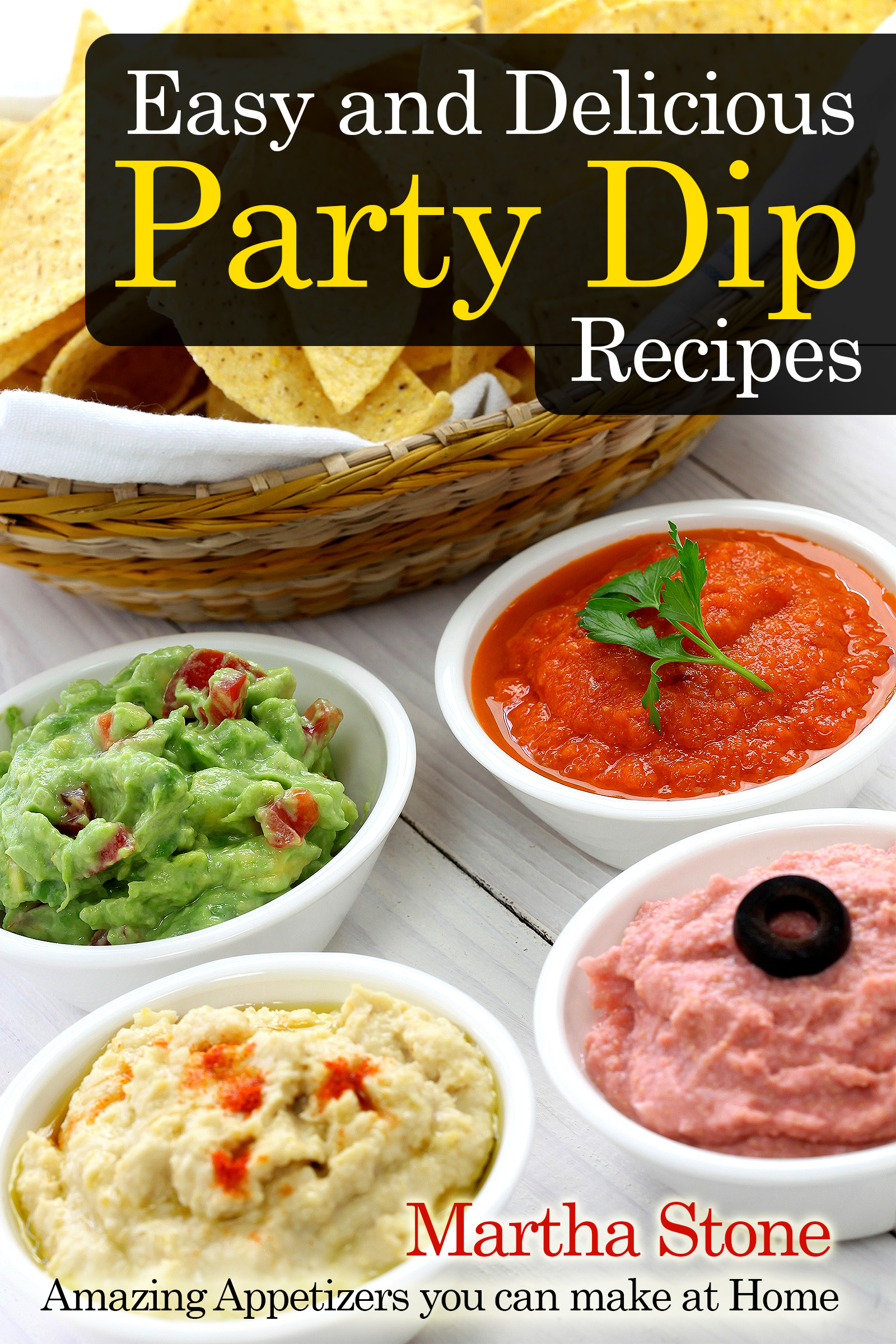 Smashwords Easy And Delicious Party Dip Recipes Amazing