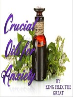 Crucial Oils For Anxiety: Disseminate Stress With Fragrances