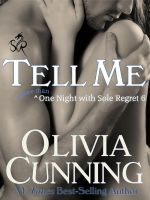 Olivia Cunning - Tell Me (One Night with Sole Regret #6)