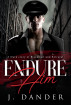 Endure Him - A dark story of Blackmail and Betrayal by J Dander