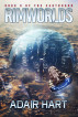 Rimworlds: Book 3 of the Earthborn by Adair Hart