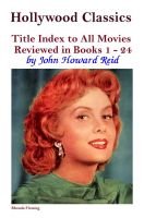 Cover for 'Hollywood Classics Title Index to All Movies Reviewed in Books 1 - 24'