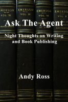 Andy Ross - Ask the Agent: Night Thoughts on Writing and Book Publishing