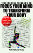 1722 Mental Triggers to Focus Your Mind to Transform Your Body by Nicholas Mag
