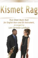 Pure Sheet Music - Kismet Rag Pure Sheet Music Duet for English Horn and Eb Instrument, Arranged by Lars Christian Lundholm