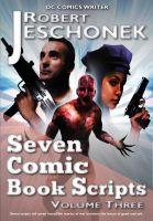 Robert Jeschonek - Seven Comic Book Scripts Volume Three